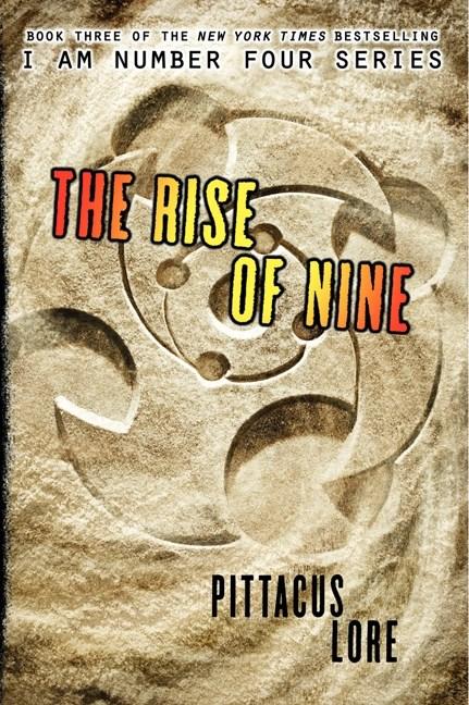 The Rise Of Nine (Lorien Legacies #3)