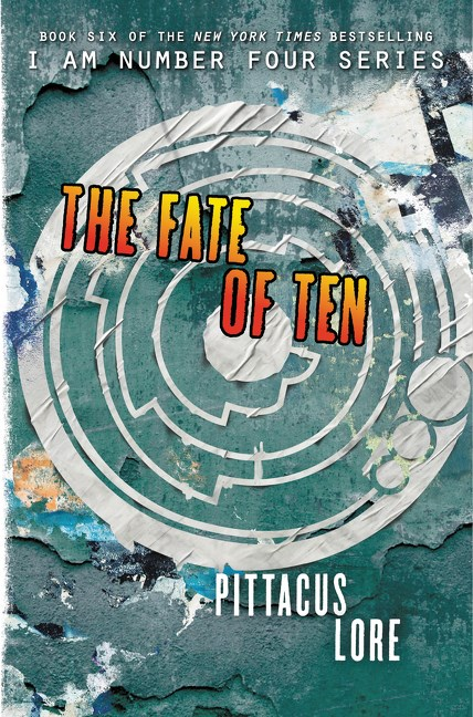 The Fate Of Ten (Lorien Legacies #6)