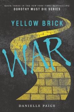 Yellow Brick War (Dorothy Must Die #3)