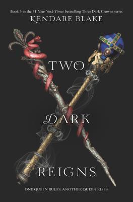 Two Dark Reigns (Three Dark Crowns #3)