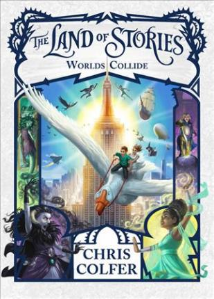 The Land Of Stories: Worlds Collide (The Land of Stories #6)