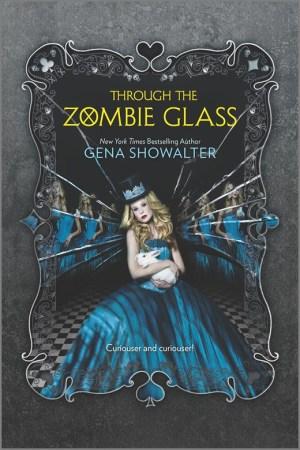 Through The Zombie Glass (The White Rabbit Chronicles #2)