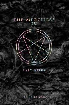 The Merciless IV: Last Rites (The Merciless #4)