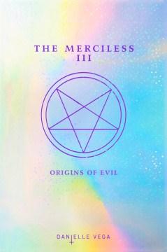 The Merciless III: Origins of Evil (The Merciless #3)