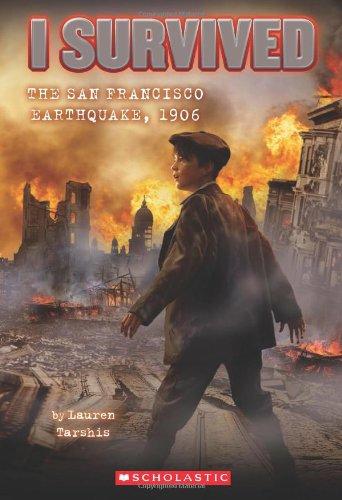 I Survived The San Francisco Earthquake 1906 (I Survived #5)
