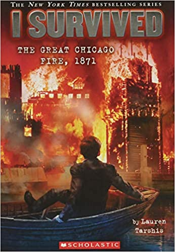 I Survived The Great Chicago Fire 1871 (I Survived #11)