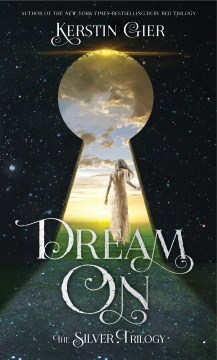 Dream On (The Silver Trilogy #2)