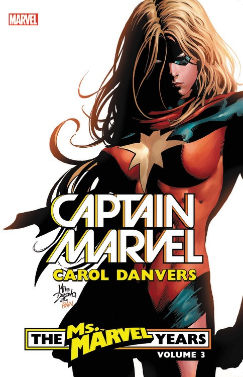 Captain Marvel: Carol Danvers - The Ms. Marvel Years Vol. 3