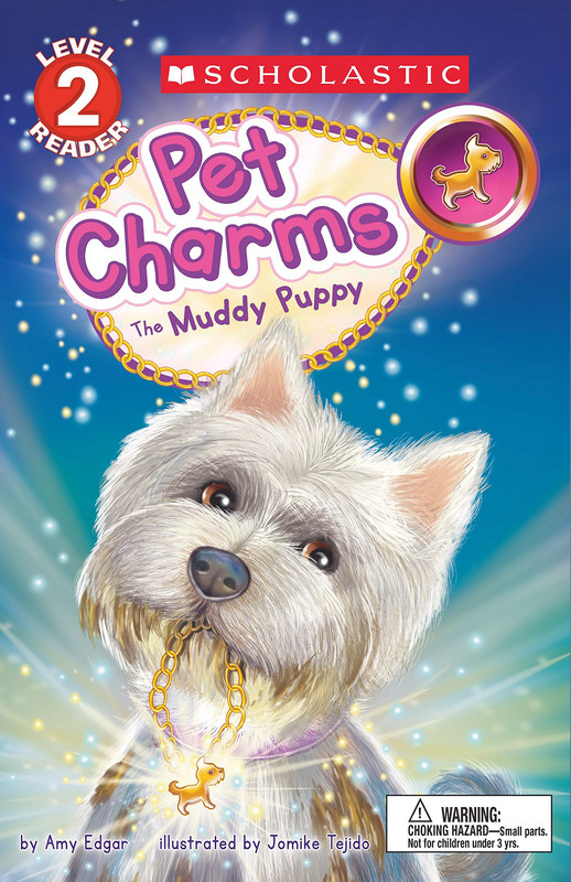 The Muddy Puppy (Scholastic Reader Level 2: Pet Charms #1)