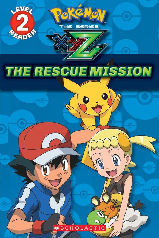 The Rescue Mission (Pok�mon Kalos: Scholastic Reader Level 2)