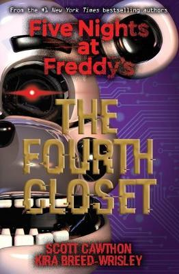 The Fourth Closet (Five Nights At Freddy's #3)
