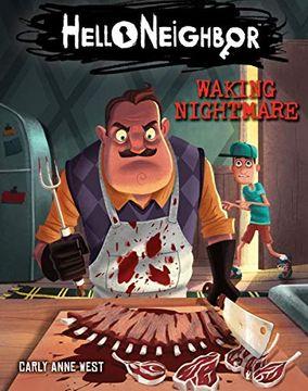 Waking Nightmare (Hello Neighbor (Book #2)
