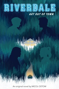 Get Out Of Town (Riverdale Novel 2)