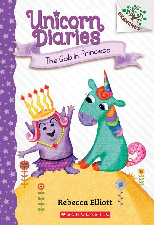 The Goblin Princess: A Branches Book (Unicorn Diaries #4)