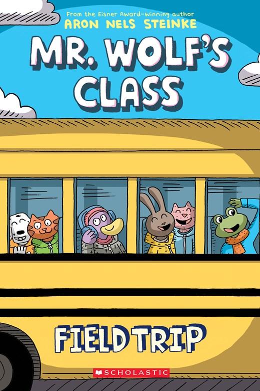 Field Trip (Mr. Wolf?s Class #4)
