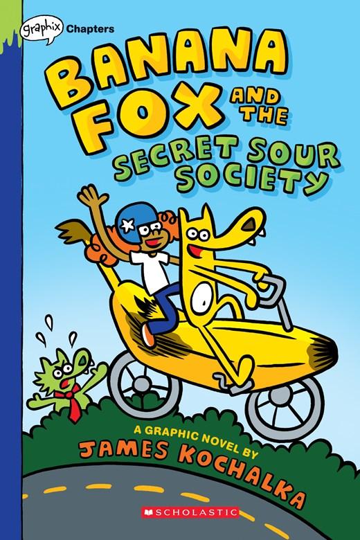 Banana Fox And The Secret Sour Society: A Graphix Chapters Book  (Banana Fox #1)