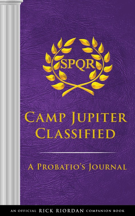 Camp Jupiter Classified (An Official Rick Riordan Companion Book The Trials Of Apollo)