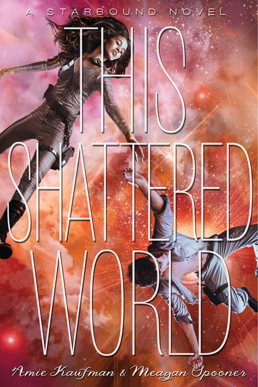 This Shattered World (The Starbound Trilogy #2)
