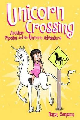 Unicorn Crossing (Phoebe and Her Unicorn #5)
