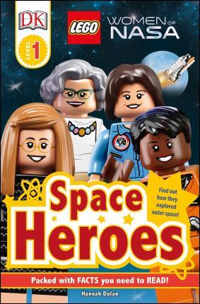 Dk Readers L1: Lego? Women Of Nasa: Space Heroes
