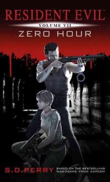 Resident Evil: Zero Hour (Resident Evil #0)